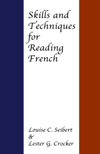 Skills and Techniques for Reading French (0801868599) by Louise C. Seibert; Lester G. Crocker