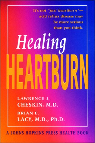9780801868689: Healing Heartburn (A Johns Hopkins Press Health Book)