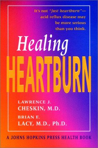 9780801868696: Healing Heartburn (A Johns Hopkins Press Health Book)