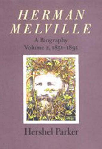 Herman Melville: A Biography (Volume 2, 1851-1891) (0801868920) by Hershel Parker