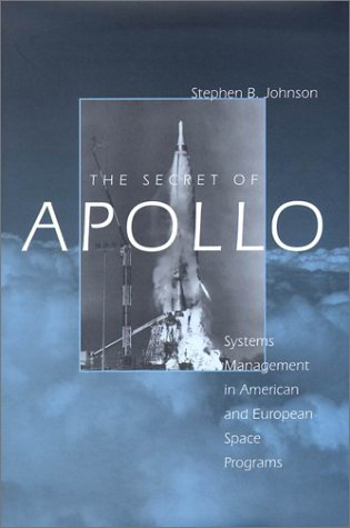 9780801868986: The Secret of Apollo: Systems Management in American and European Space Programs (New Series in NASA History)
