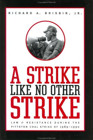 9780801869013: A Strike like No Other Strike: Law and Resistance during the Pittston Coal Strike of 1989-1990