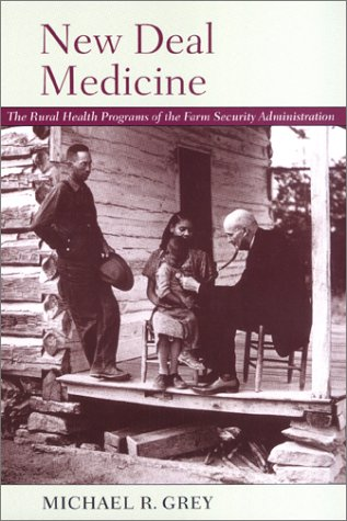 9780801869174: New Deal Medicine: The Rural Health Programs of the Farm Security Administration
