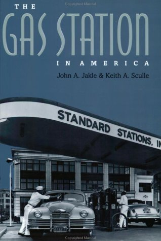 9780801869198: The Gas Station in America (Creating the North American Landscape)