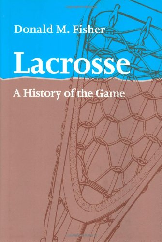 9780801869389: Lacrosse: A History of the Game
