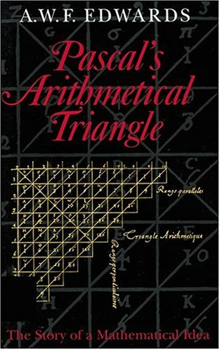 9780801869464: Pascal's Arithmetical Triangle: The Story of a Mathematical Idea (Johns Hopkins Paperback)