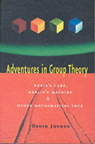 Adventures in Group Theory: Rubik's Cube, Merlin's: Joyner, David
