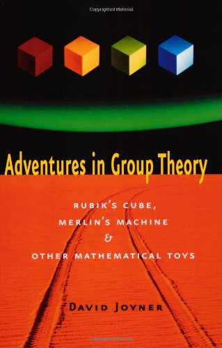 9780801869471: Adventures in Group Theory: Rubik's Cube, Merlin's Machine, and Other Mathematical Toys