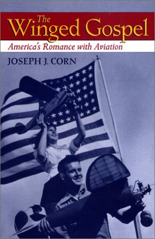 9780801869624: The Winged Gospel: America's Romance with Aviation