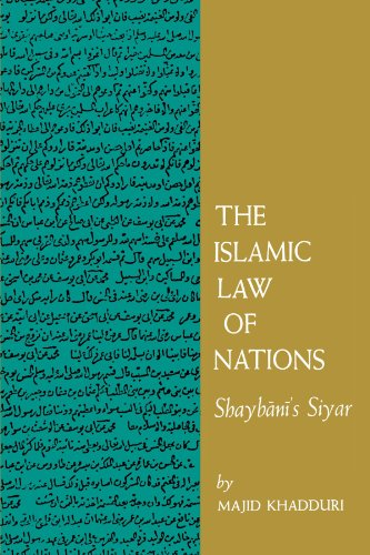 The Islamic Law of Nations: Shaybani's Siyar (0801869757) by Majid Khadduri