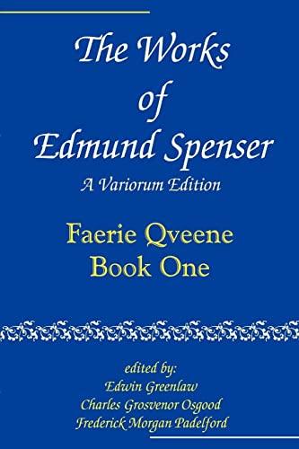The Works of Edmund Spenser: A Variorum: Spenser, Edmund; Greenlaw,