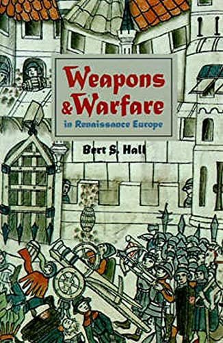 9780801869945: Weapons and Warfare in Renaissance Europe: Gunpowder, Technology, and Tactics (Johns Hopkins Studies in the History of Technology)