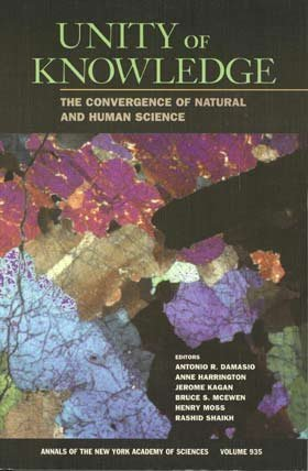 9780801870422: Unity of Knowledge: The Convergence of Natural and Human Science (Annals of the New York Academy of Sciences)