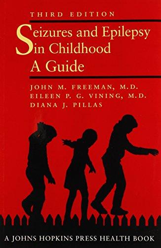 Seizures and Epilepsy in Childhood: A Guide (Johns Hopkins Press Health Book): Freeman, John M.; ...