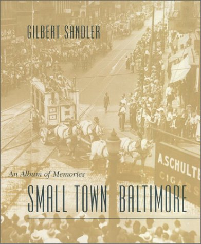 9780801870699: Small Town Baltimore: An Album of Memories