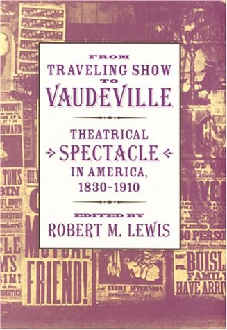 9780801870873: From Traveling Show to Vaudeville: Theatrical Spectacle in America, 1830–1910