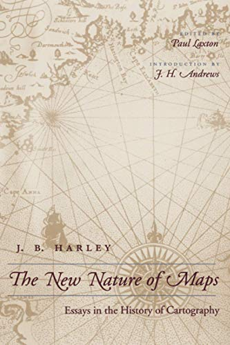 The New Nature of Maps: Essays in: Harley, J. B.