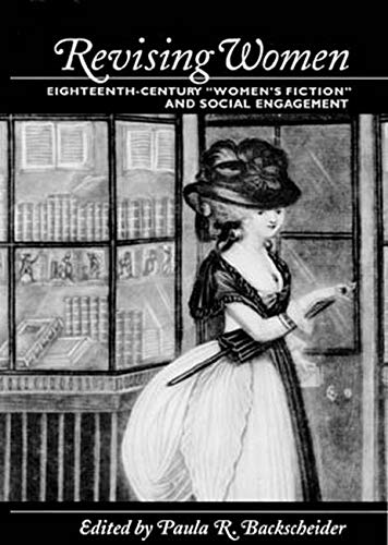 9780801870958: Revising Women: Eighteenth-Century Women's Fiction and Social Engagement