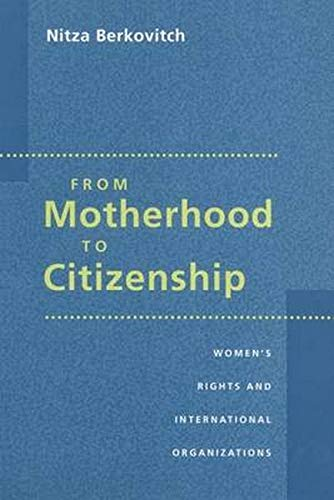 9780801871023: From Motherhood to Citizenship: Women's Rights and International Organizations