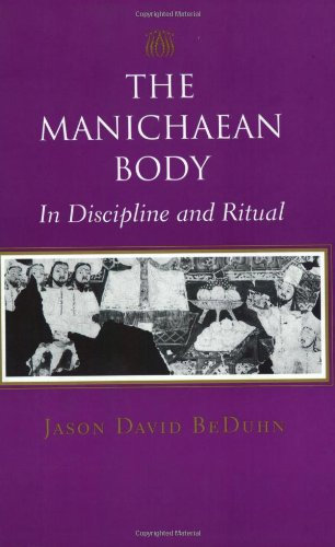 The Manichaean Body: In Discipline and Ritual