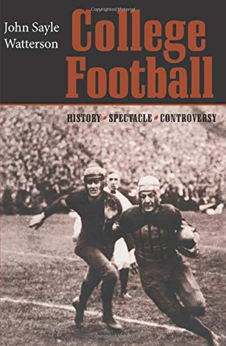 9780801871146: College Football: History, Spectacle, Controversy