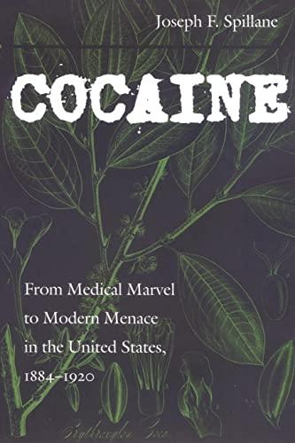 Cocaine: From Medical Marvel to Modern Menace: Joseph F. Spillane