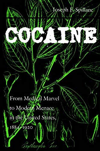 9780801871160: Cocaine: From Medical Marvel to Modern Menace in the United States, 1884-1920 (Studies in Industry and Society)