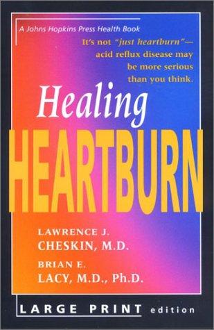 9780801871313: Healing Heartburn (A Johns Hopkins Press Health Book)