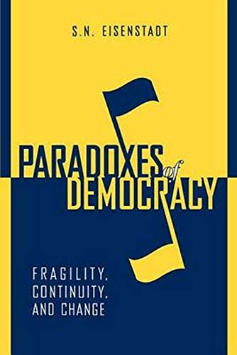 9780801871399: Paradoxes of Democracy: Fragility, Continuity, and Change