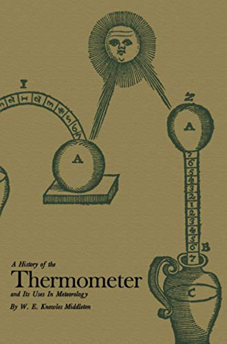 9780801871535: A History of the Thermometer and Its Use in Meteorology