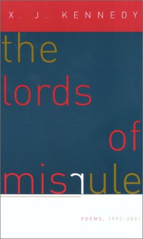 The Lords of Misrule: Poems 1992-2001 (Johns Hopkins: Poetry and Fiction) (0801871689) by Kennedy, X. J.