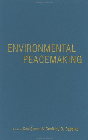 Environmental Peacemaking (Woodrow Wilson Center Press): n/a