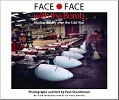 9780801872020: Face to Face with the Bomb: Nuclear Reality after the Cold War