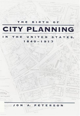 9780801872105: The Birth of City Planning in the United States, 1840-1917