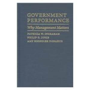 Government Performance: Why Management Matters: Ingraham, Professor Patricia W., Joyce, Professor ...