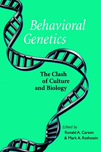 9780801872303: Behavioral Genetics: The Clash of Culture and Biology
