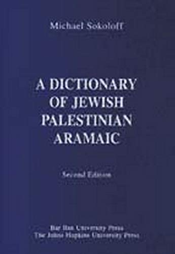 9780801872341: A Dictionary of Jewish Palestinian Aramaic of the Byzantine Period (Publications of The Comprehensive Aramaic Lexicon Project)