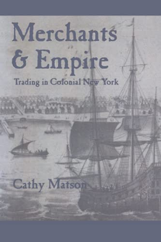 9780801872471: Merchants and Empire: Trading in Colonial New York (Early America: History, Context, Culture)