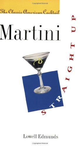 9780801873119: Martini, Straight Up: The Classic American Cocktail
