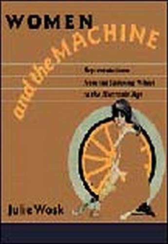 9780801873133: Women and the Machine: Representations from the Spinning Wheel to the Electronic Age