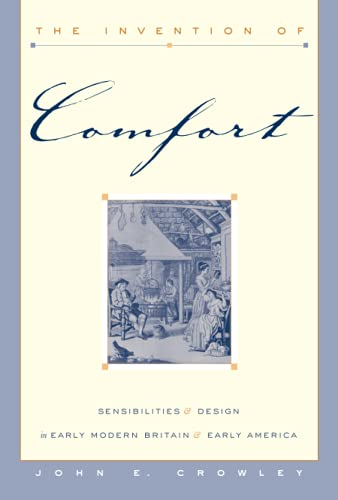 9780801873157: The Invention of Comfort: Sensibilities and Design in Early Modern Britain and Early America