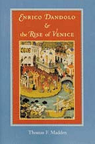 9780801873171: Enrico Dandolo and the Rise of Venice