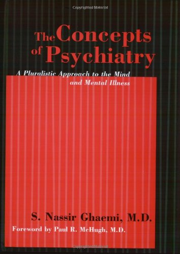 9780801873775: The Concepts of Psychiatry: A Pluralistic Approach to the Mind and Mental Illness