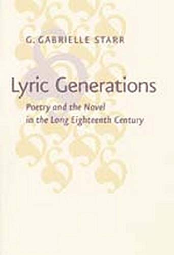 Lyric generations : Poetry and the novel in the long eighteenth century :: Starr, G. Gabrielle