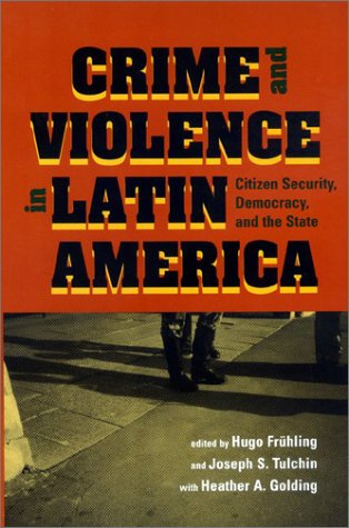9780801873843: Crime and Violence in Latin America: Citizen Security, Democracy, and the State (Woodrow Wilson Center Press)