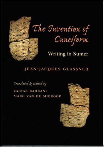 9780801873898: The Invention of Cuneiform: Writing in Sumer