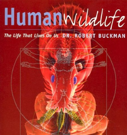 9780801874079: Human Wildlife: The Life That Lives on Us