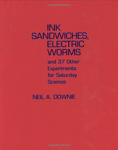 9780801874093: Ink Sandwiches, Electric Worms, and 37 Other Experiments for Saturday Science