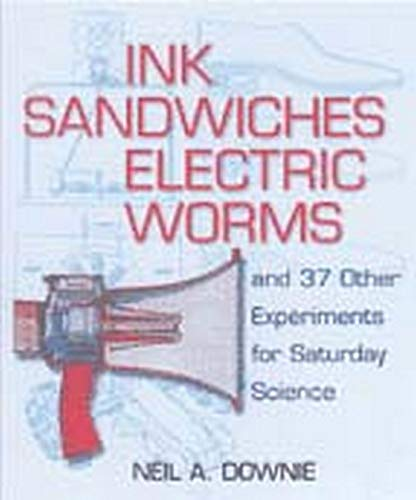 9780801874109: Ink Sandwiches, Electric Worms, and 37 Other Experiments for Saturday Science