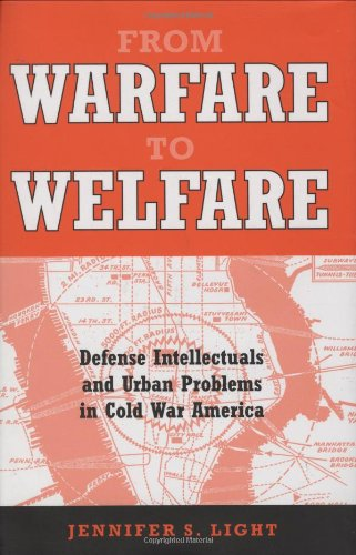 9780801874222: From Warfare to Welfare: Defense Intellectuals and Urban Problems in Cold War America